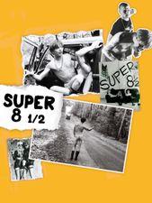 Super 8 1/2, une biographie édifiante