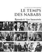 Le Temps des Nababs - Épisode 6 : Les Immortels