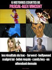 6 histoires courtes de Pascal-Alex Vincent