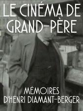 Le Cinéma de grand-père : mémoires d'Henri Diamant-Berger