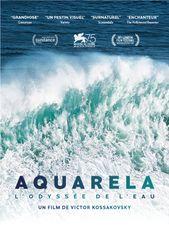 Aquarela : l'odyssée de l'eau