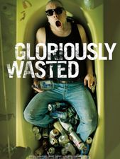 Gloriously Wasted