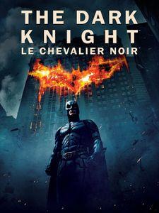 The Dark Knight - Le Chevalier Noir