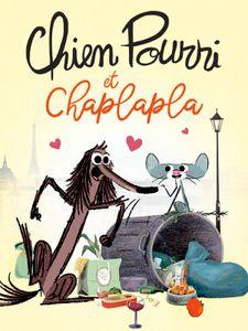 Chien Pourri et Chaplapla