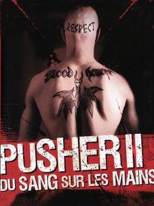 Pusher 2 : Du sang sur les mains