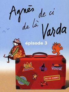 Agnès de ci de là Varda - épisode 3
