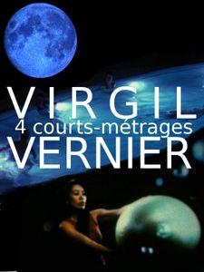 4 courts-métrages de Virgil Vernier