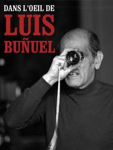 Dans l'oeil de Luis Buñuel