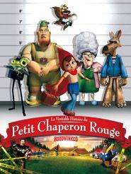 La Véritable histoire du Petit Chaperon Rouge