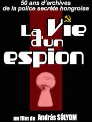 La Vie d'un espion (+ Le dernier discours de János Kádár)