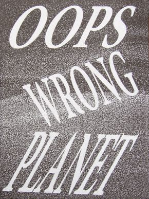 Oops Wrong Planet