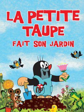 La Petite taupe fait son jardin (volume 3)
