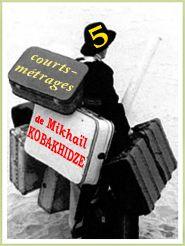 5 courts métrages inédits de Mikhaïl Kobakhidze