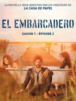El Embarcadero - Saison 1 - Épisode 2