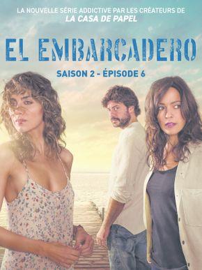 El Embarcadero - Saison 2 - Épisode 6