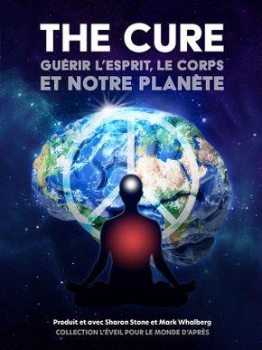The Cure : guérir l'esprit, le corps, et notre planète