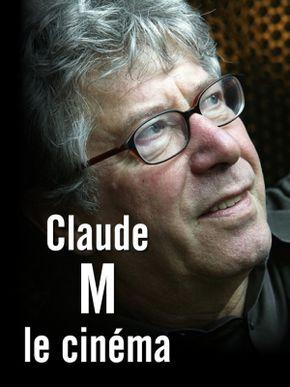 Claude M le cinéma