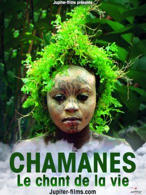 Chamanes, le chant de la vie