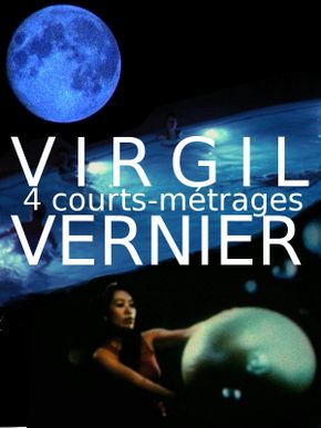 4 courts-métrages de Virgil Vernier