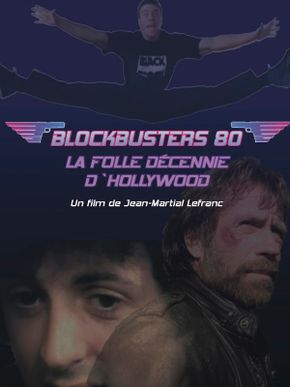 Blockbusters 80 : la folle décennie d'Hollywood
