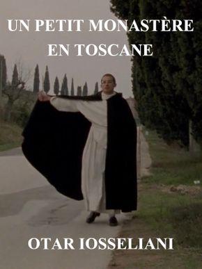 Un petit monastère en Toscane