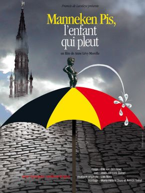 Manneken Pis, l'enfant qui pleut