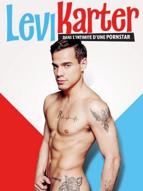 Levi Karter : dans l'intimité d'une pornstar