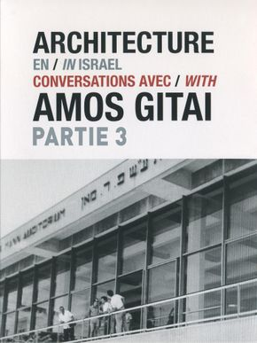 Architecture en Israël - Conversations avec Amos Gitai - Partie 3