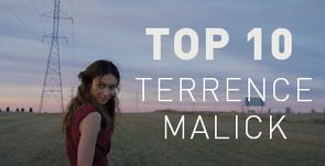 TOP 10 TERRENCE MALICK