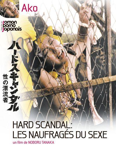 Hard Scandal : les naufragés du sexe