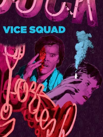 Vice Squad - Descente aux enfers