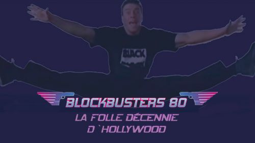 Blockbusters 80 : la folle décennie d'Hollywood