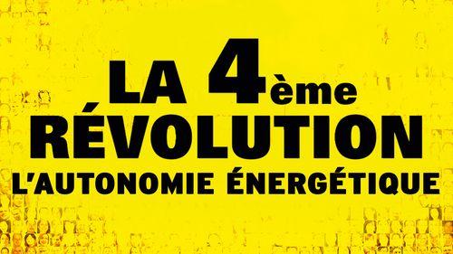 La Quatrième révolution - Vers l'autonomie énergétique