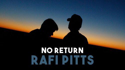 No Return Rafi Pitts