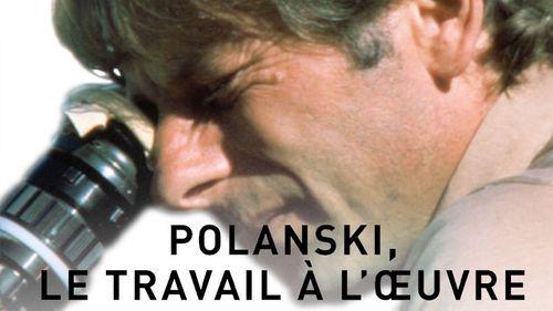 Polanski, le travail à l'œuvre