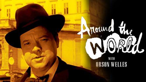 Autour du monde d'Orson Welles